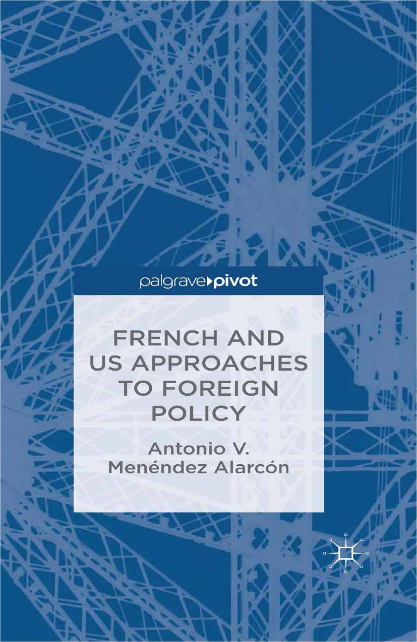 Alarcón, Antonio V. Menéndez - French and US Approaches to Foreign Policy, ebook