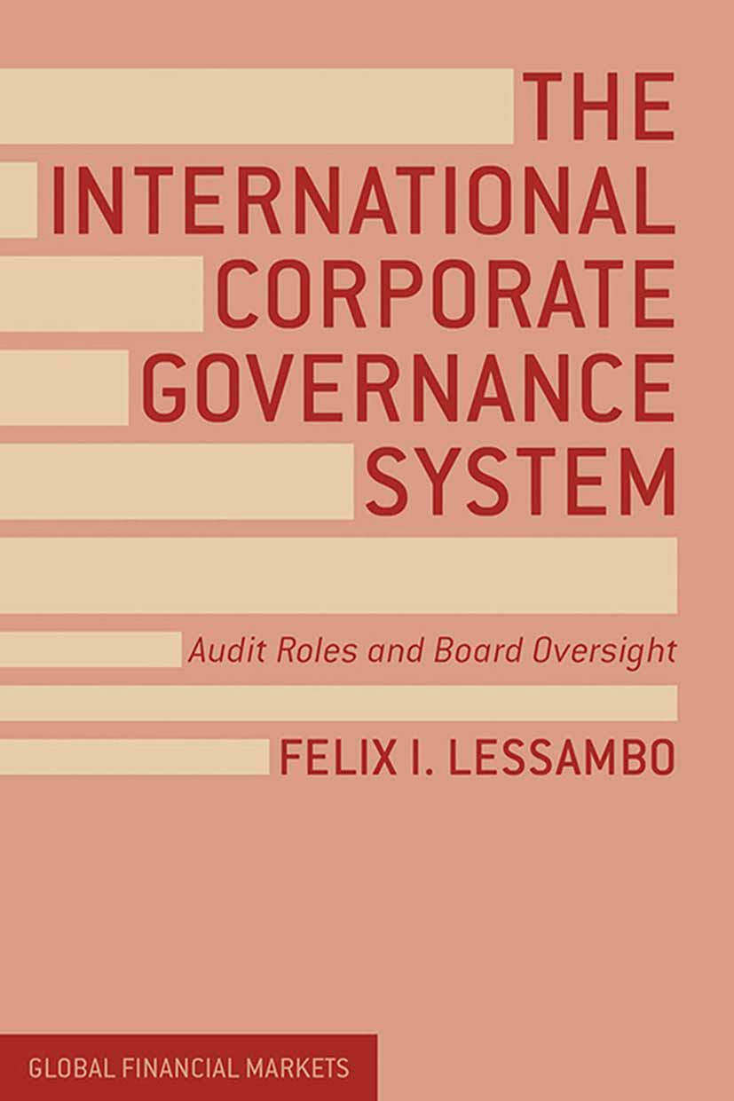 Lessambo, Felix I. - The International Corporate Governance System, ebook