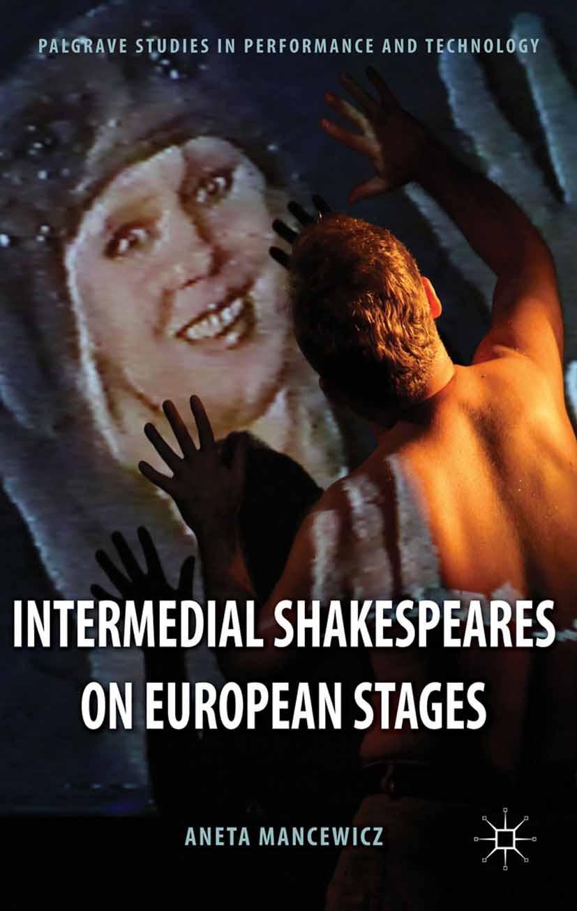 Mancewicz, Aneta - Intermedial Shakespeares on European Stages, ebook