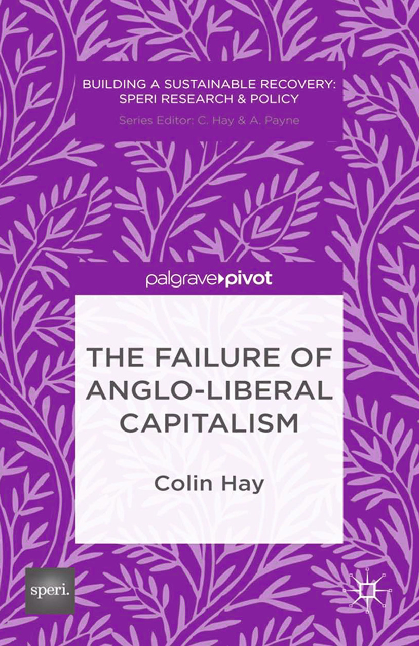Hay, Colin - The Failure of Anglo-liberal Capitalism, ebook