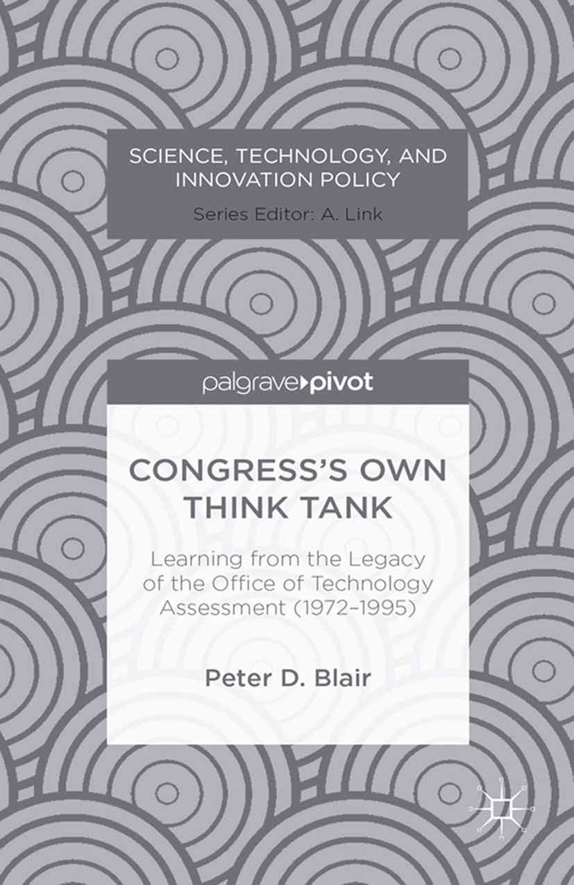 Blair, Peter D. - Congress's Own Think Tank: Learning from the Legacy of the Office of Technology Assessment (1972–1995), ebook