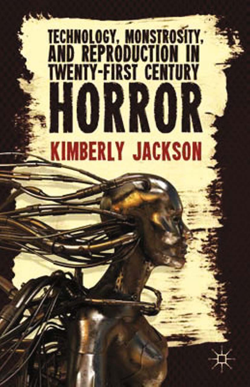 Jackson, Kimberly - Technology, Monstrosity, and Reproduction in Twenty-First Century Horror, ebook