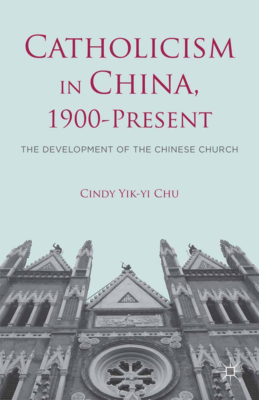 Chu, Cindy Yik-yi - Catholicism in China, 1900-Present, ebook