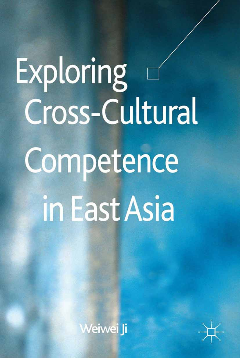 Ji, Weiwei - Exploring Cross-Cultural Competence in East Asia, ebook