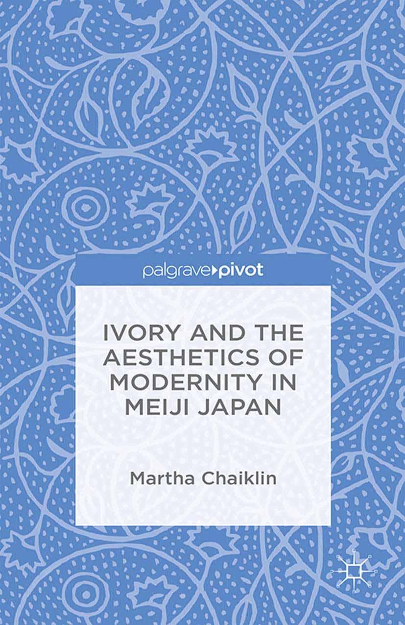 Chaiklin, Martha - Ivory and the Aesthetics of Modernity in Meiji Japan, ebook