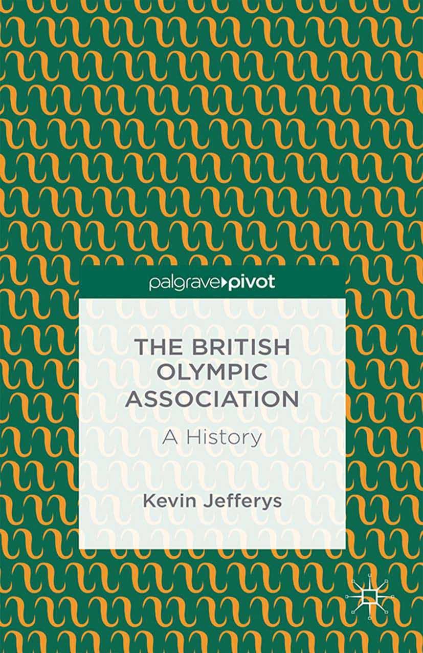 Jefferys, Kevin - The British Olympic Association: A History, ebook