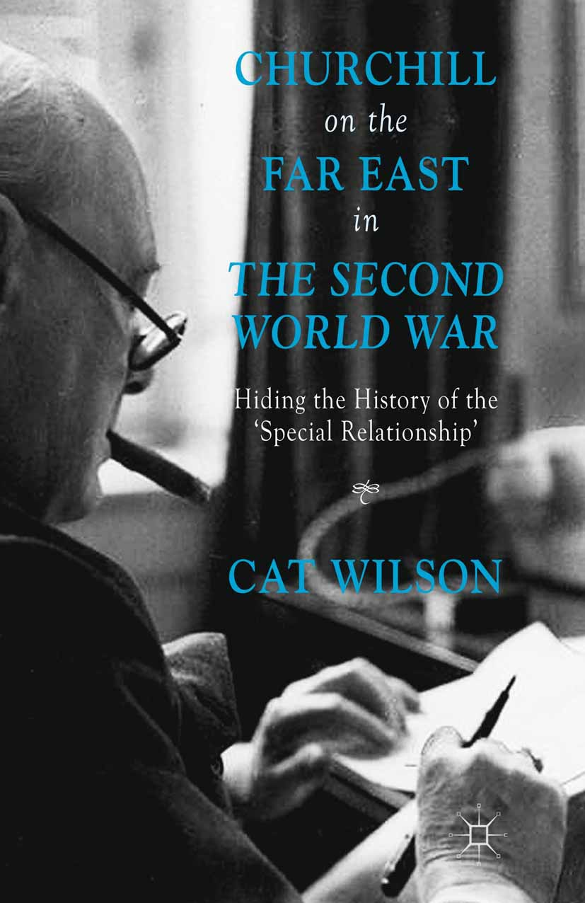 "Wilson, Cat - Churchill on the Far East in <Emphasis Type=""Italic"">The Second World War</Emphasis>, ebook"