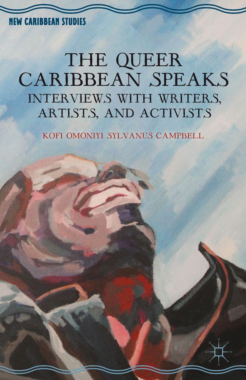Campbell, Kofi Omoniyi Sylvanus - The Queer Caribbean Speaks, ebook