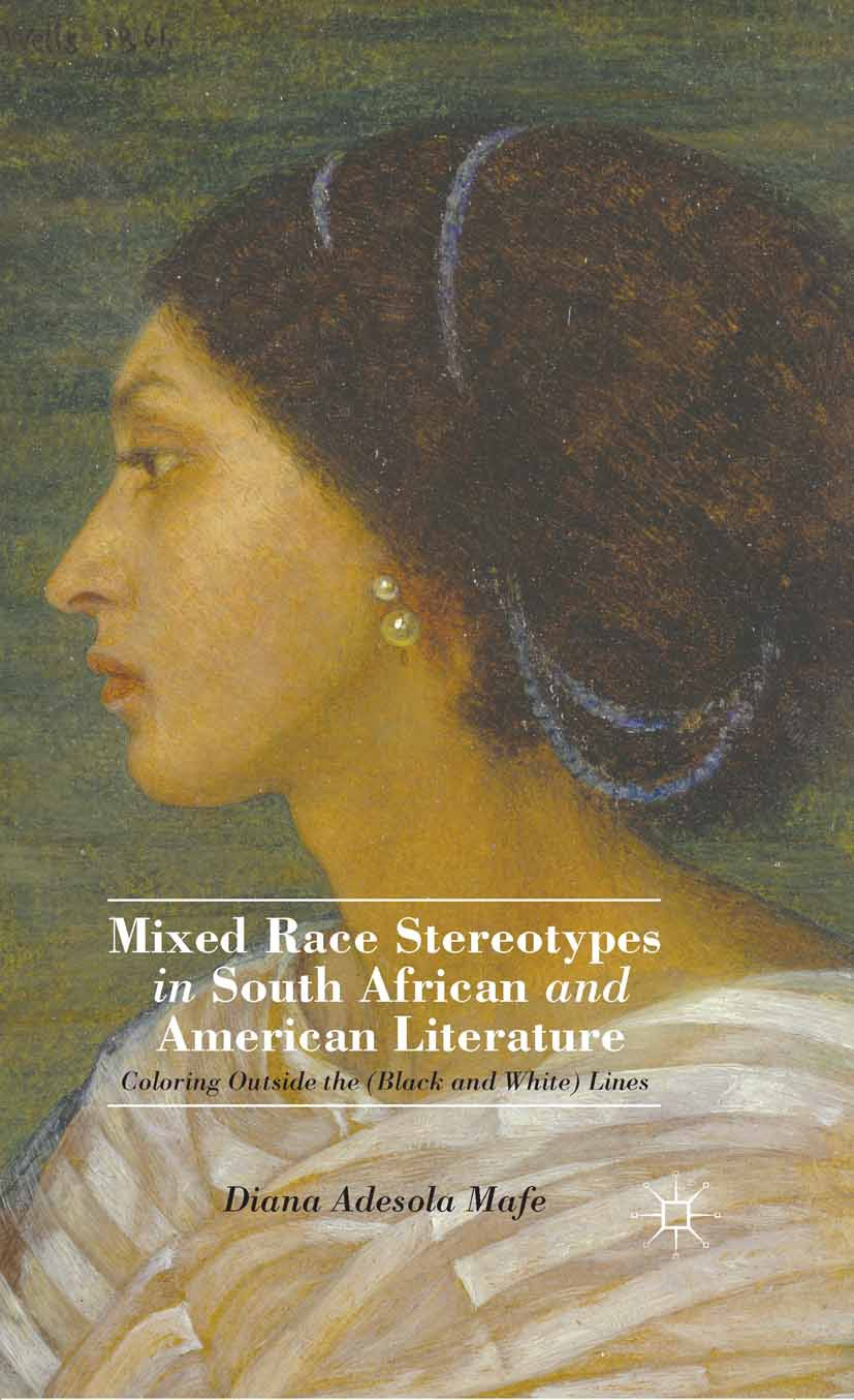 Mafe, Diana Adesola - Mixed Race Stereotypes in South African and American Literature, ebook