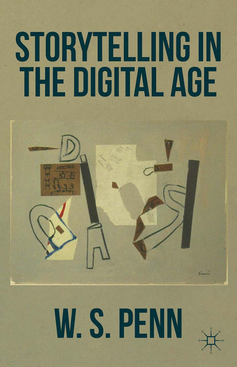 Penn, W. S. - Storytelling in the Digital Age, ebook