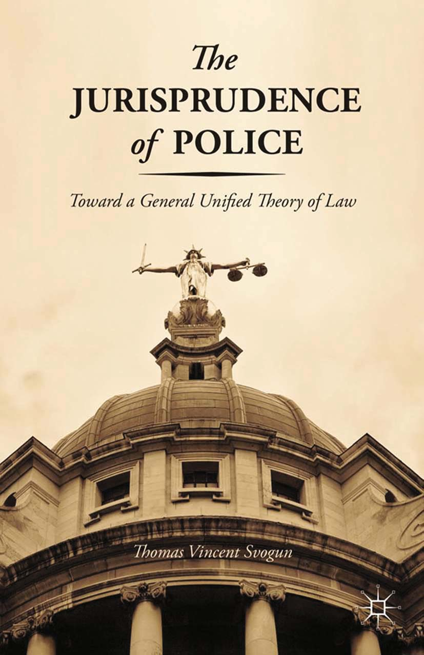 Svogun, Thomas Vincent - The Jurisprudence of Police, ebook