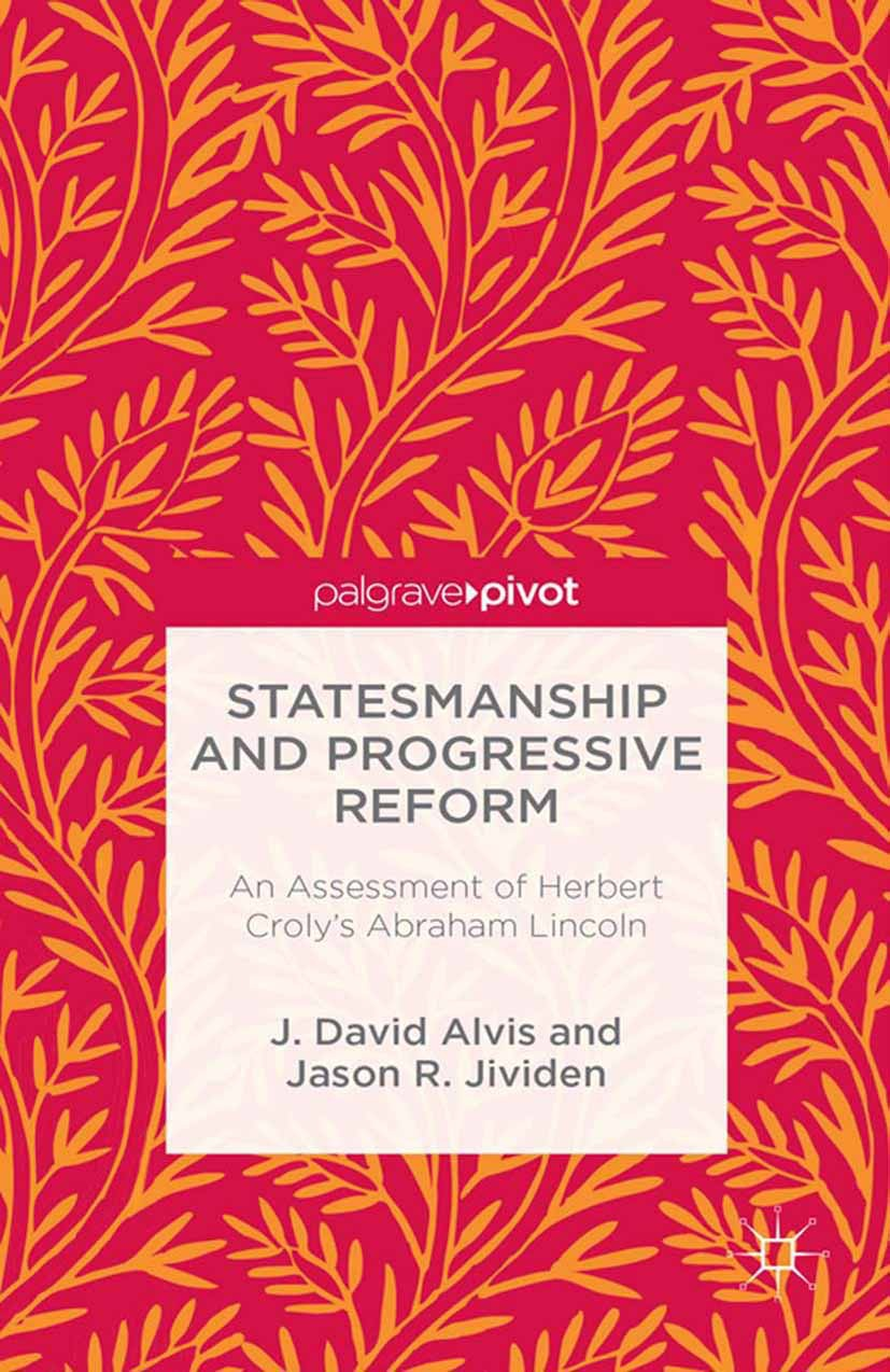 Alvis, J. David - Statesmanship and Progressive Reform: An Assessment of Herbert Croly's Abraham Lincoln, ebook