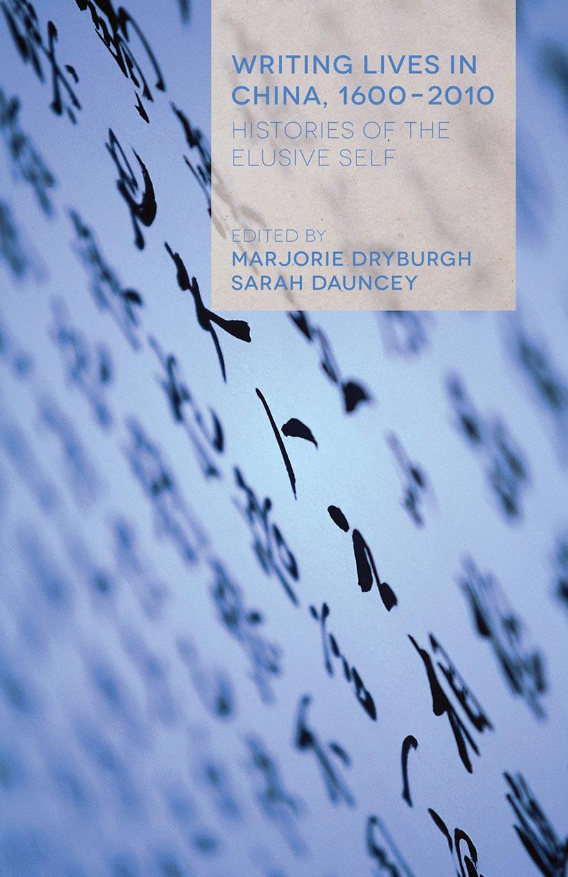 Dauncey, Sarah - Writing Lives in China, 1600–2010, ebook