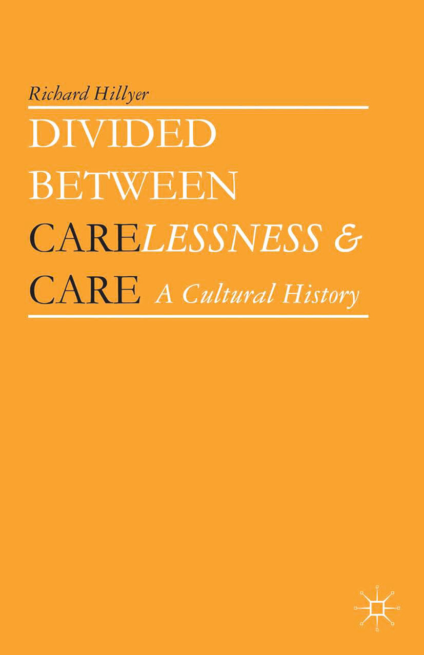 Hillyer, Richard - Divided between Carelessness and Care, ebook