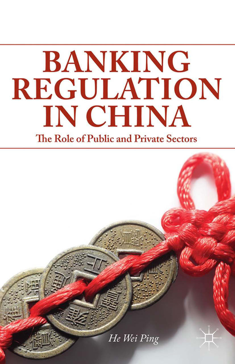 Ping, He Wei - Banking Regulation in China, ebook