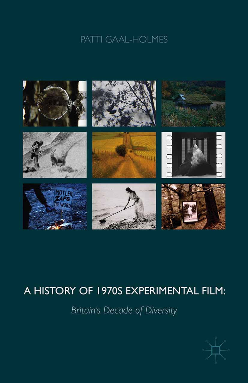 Gaal-Holmes, Patti - A History of 1970s Experimental Film, ebook