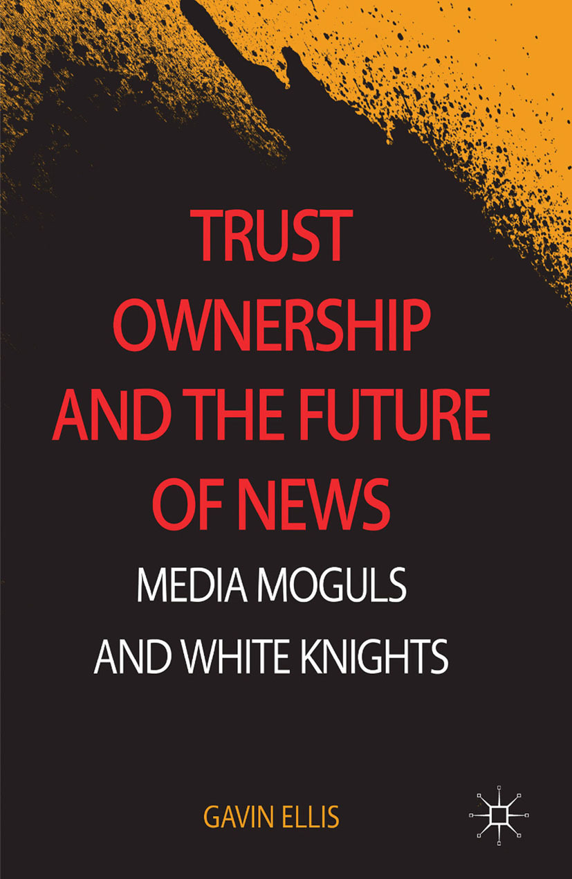 Ellis, Gavin - Trust Ownership and the Future of News, ebook
