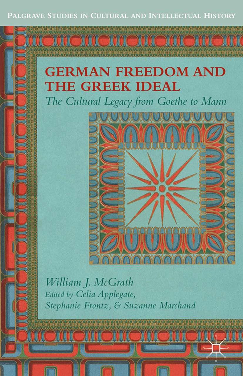 McGrath, William J. - German Freedom and the Greek Ideal, ebook