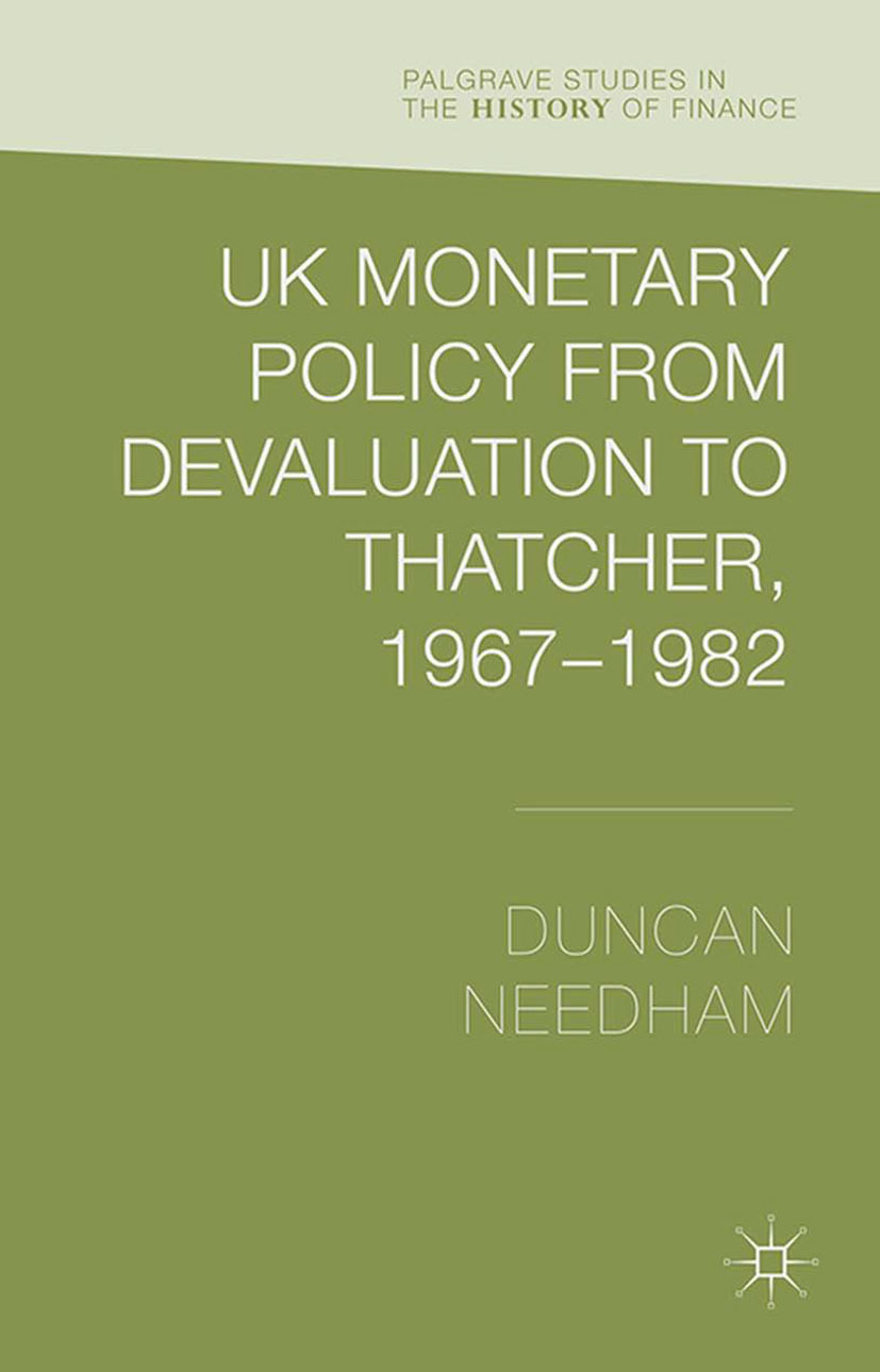 Needham, Duncan - UK Monetary Policy from Devaluation to Thatcher, 1967–82, ebook