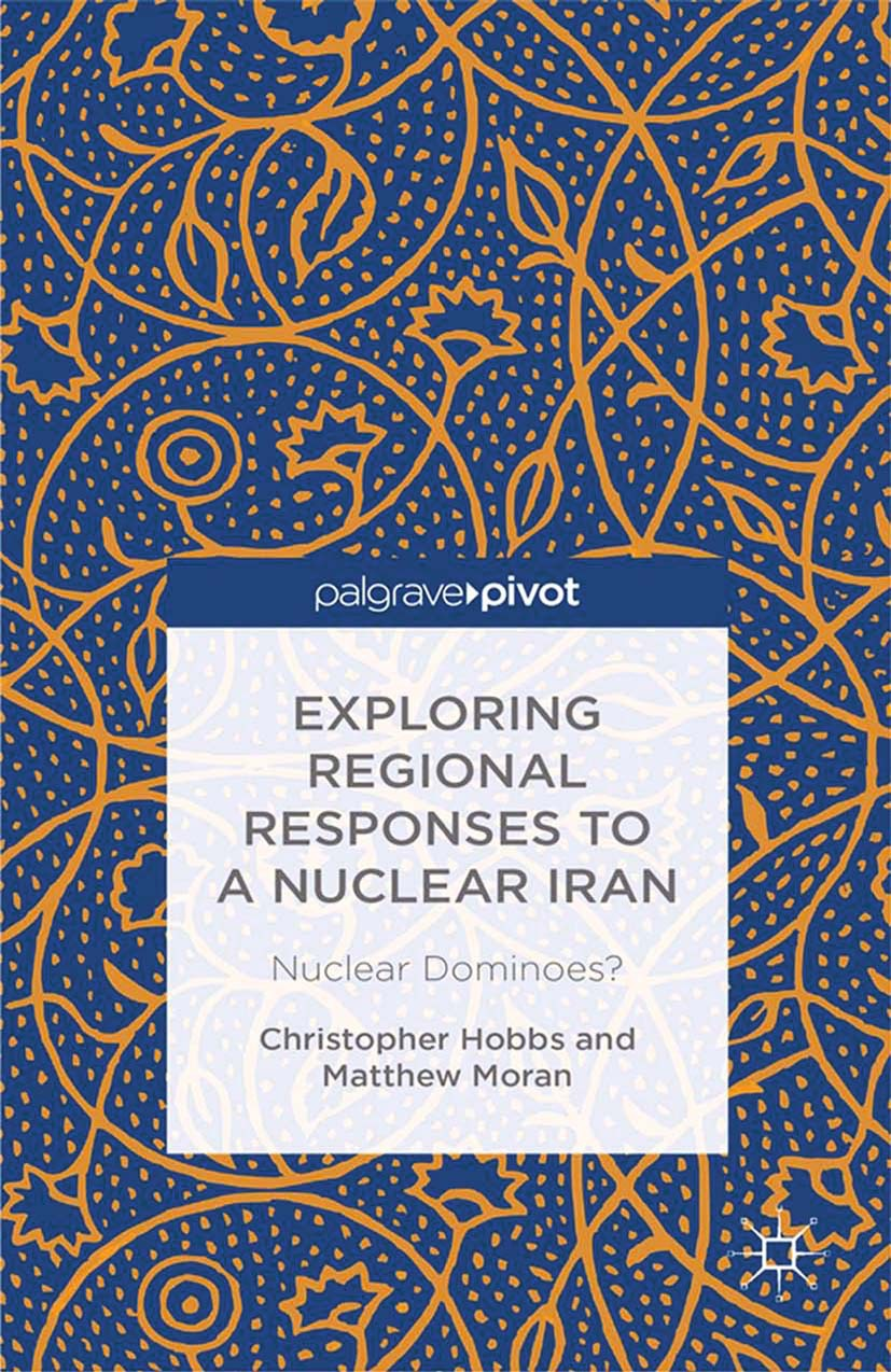 Hobbs, Christopher - Exploring Regional Responses to a Nuclear Iran: Nuclear Dominoes?, ebook