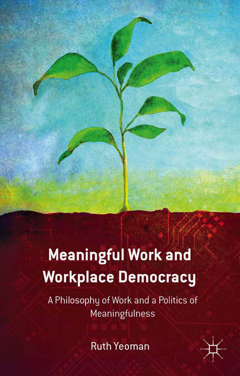 Yeoman, Ruth - Meaningful Work and Workplace Democracy, ebook