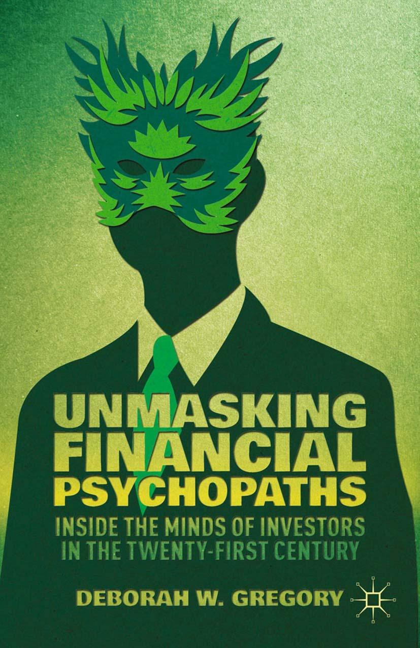 Gregory, Deborah W. - Unmasking Financial Psychopaths, ebook
