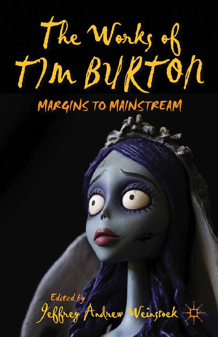 Weinstock, Jeffrey Andrew - The Works of Tim Burton, ebook