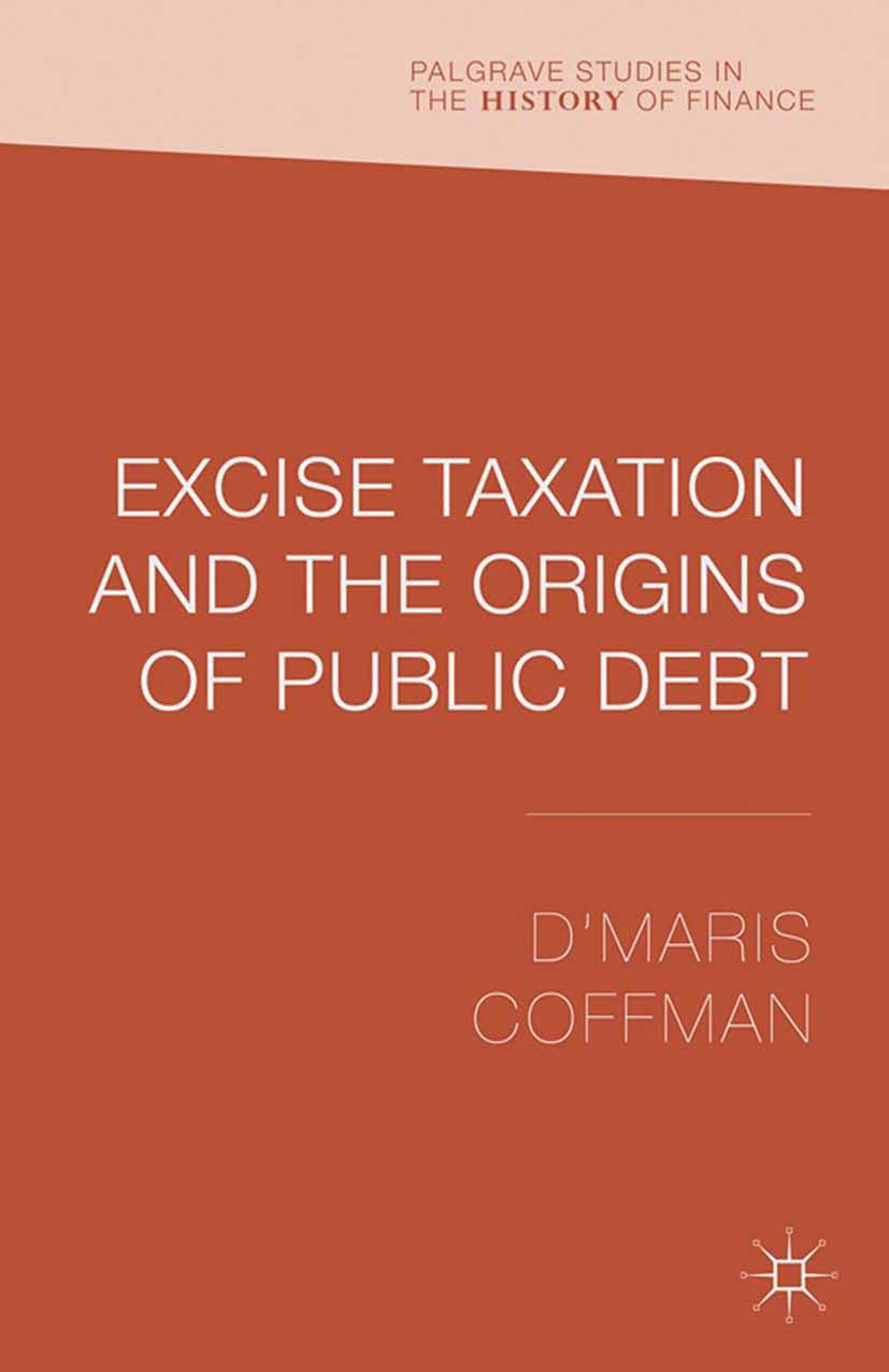 Coffman, D'Maris - Excise Taxation and the Origins of Public Debt, ebook