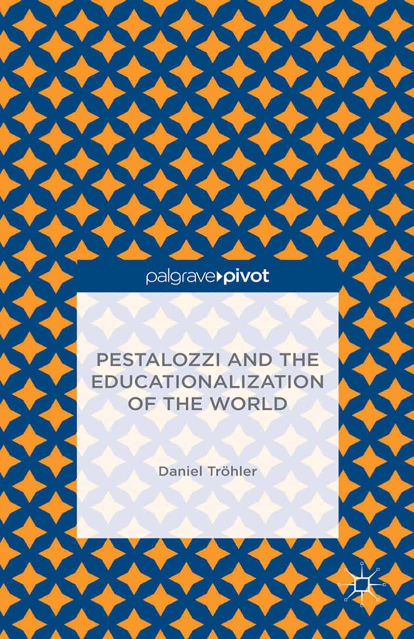 Tröhler, Daniel - Pestalozzi and the Educationalization of the World, ebook