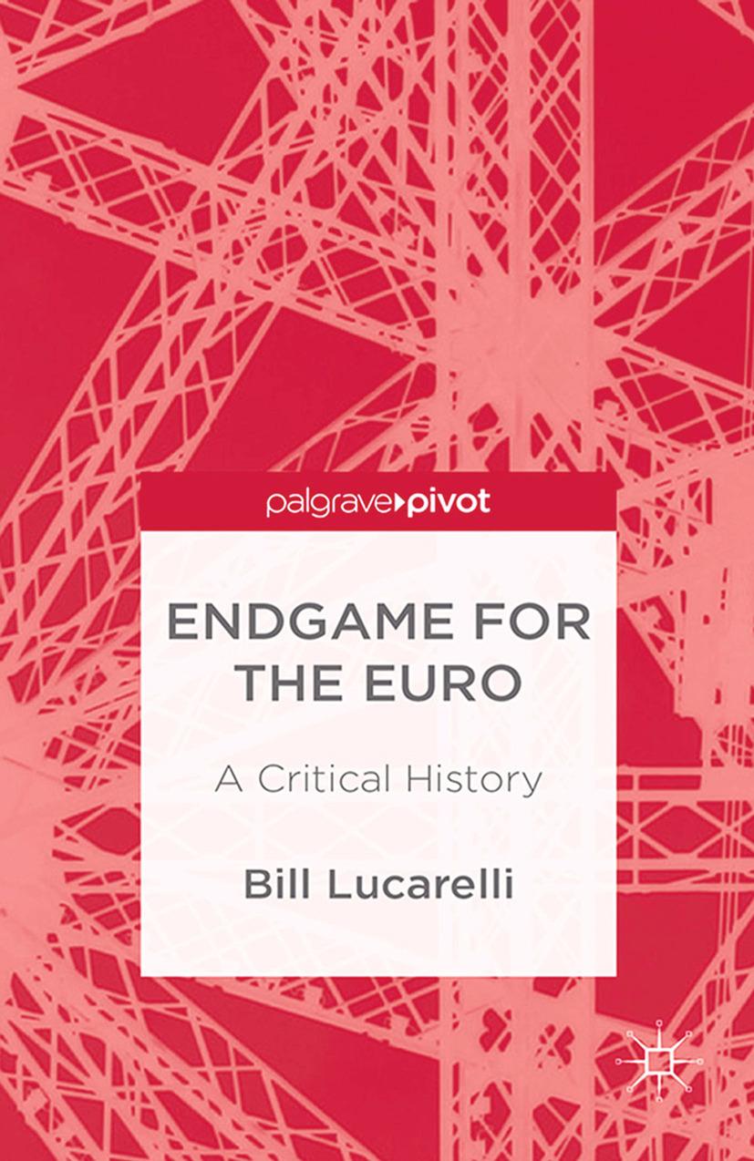 Lucarelli, Bill - Endgame for the Euro: A Critical History, ebook