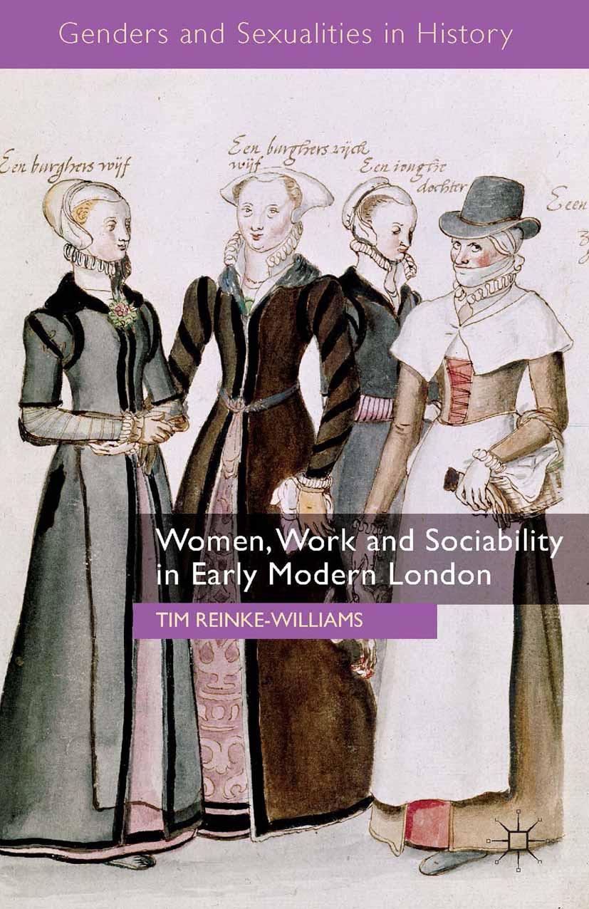 Reinke-Williams, Tim - Women, Work and Sociability in Early Modern London, ebook