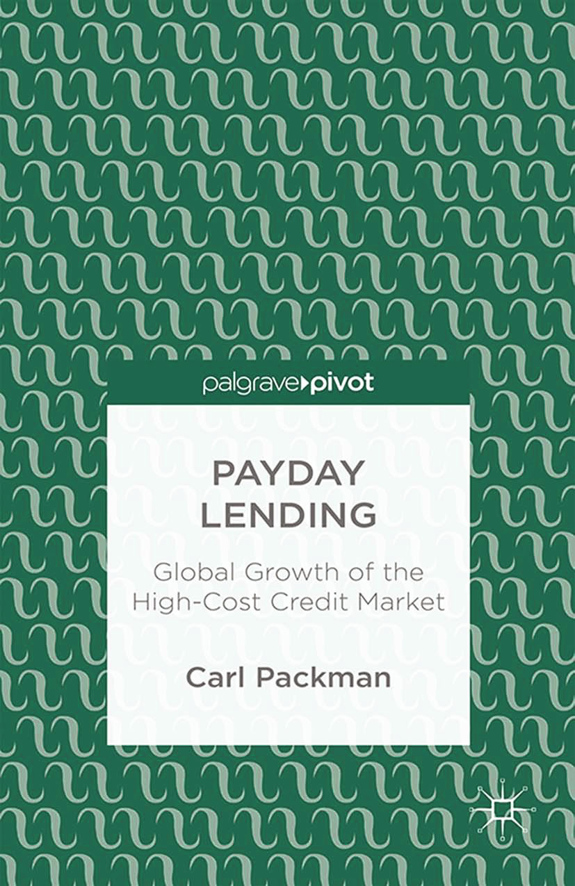 Packman, Carl - Payday Lending: Global Growth of the High-Cost Credit Market, ebook