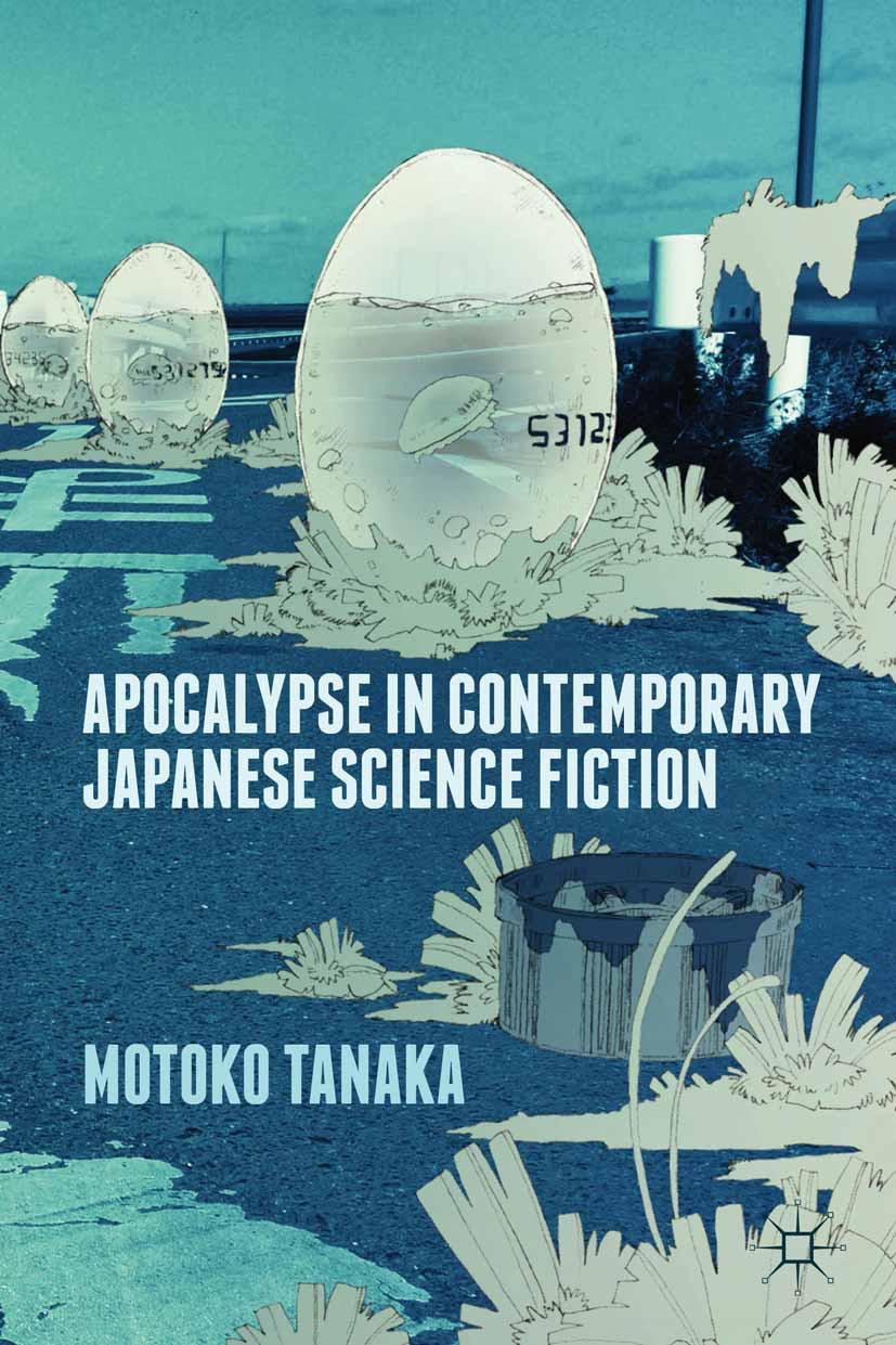 Tanaka, Motoko - Apocalypse in Contemporary Japanese Science Fiction, ebook