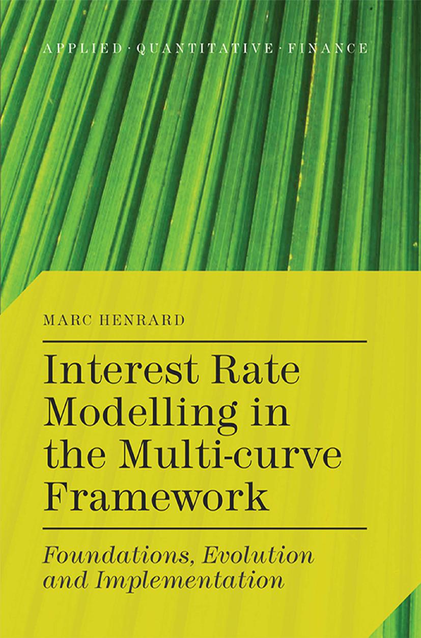 Henrard, Marc - Interest Rate Modelling in the Multi-curve Framework, ebook
