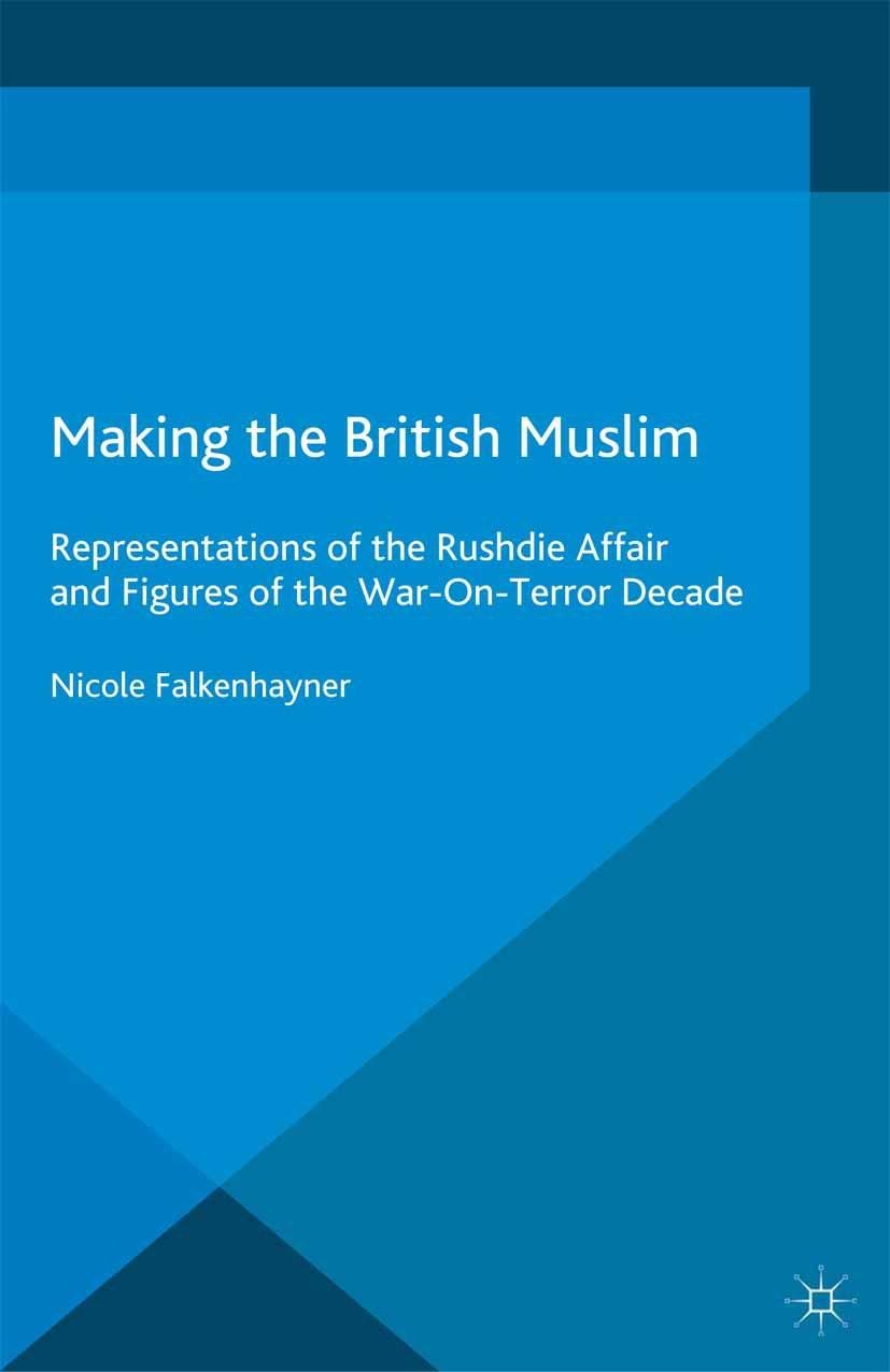 Falkenhayner, Nicole - Making the British Muslim, ebook