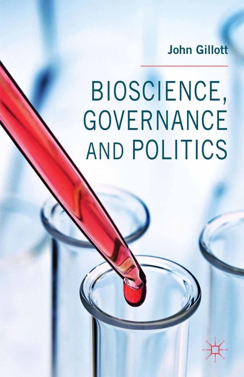 Gillott, John - Bioscience, Governance and Politics, ebook