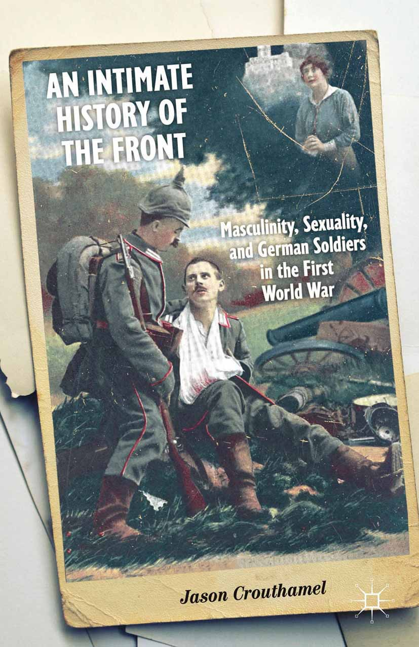 Crouthamel, Jason - An Intimate History of the Front, ebook