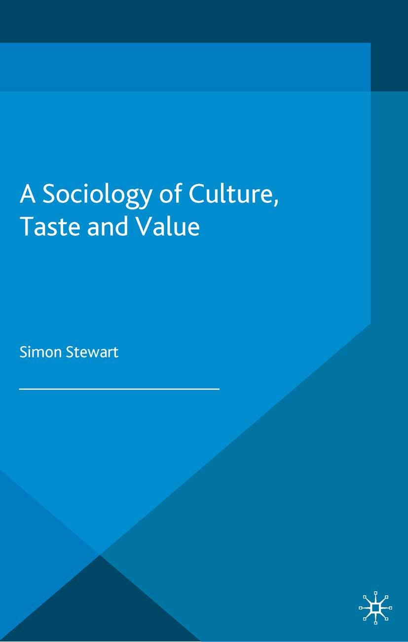 Stewart, Simon - A Sociology of Culture, Taste and Value, e-bok
