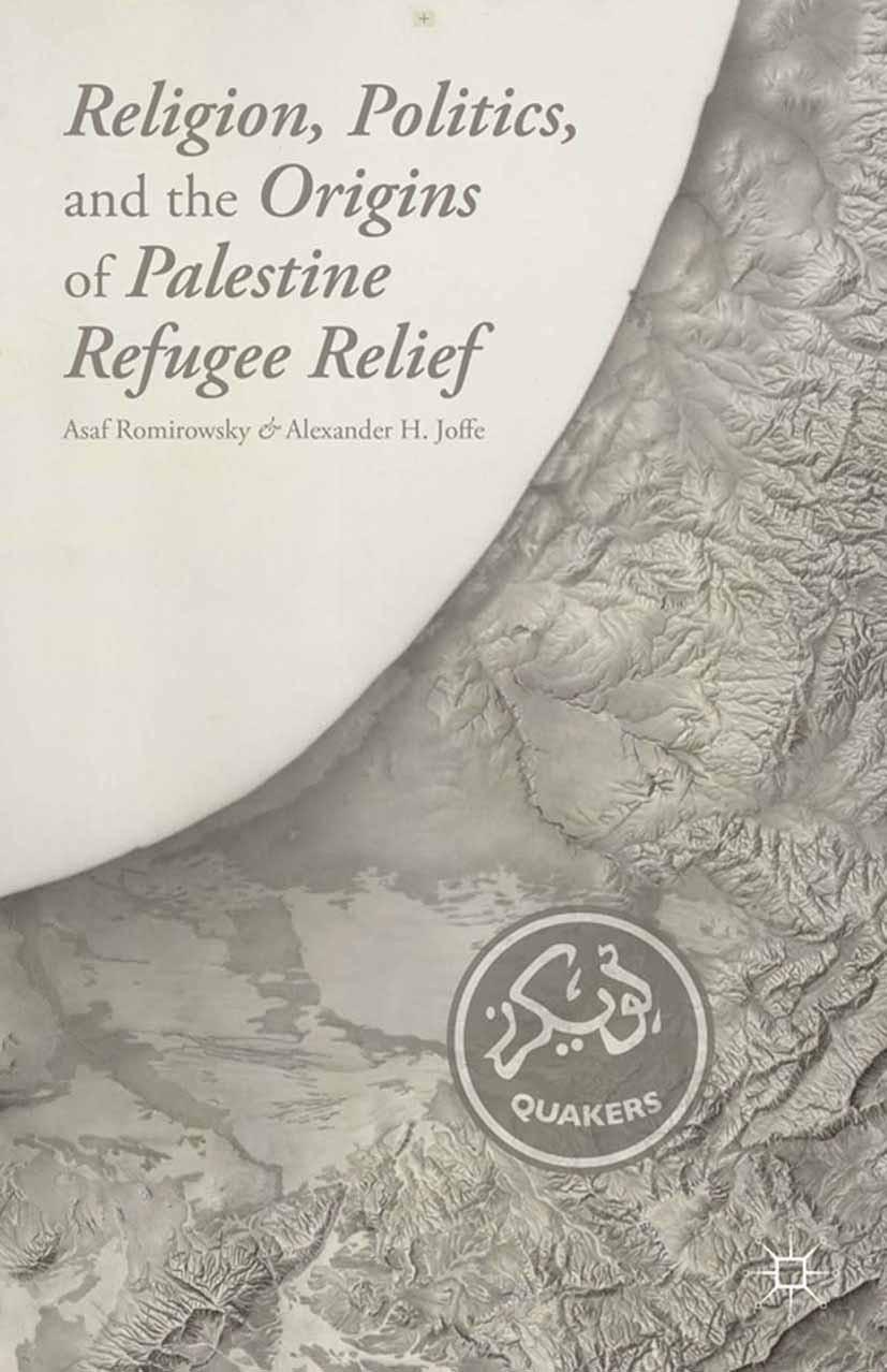 Joffe, Alexander H. - Religion, Politics, and the Origins of Palestine Refugee Relief, ebook