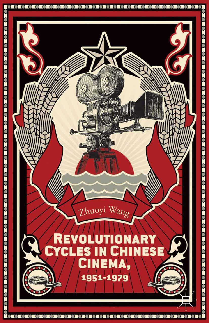 Wang, Zhuoyi - Revolutionary Cycles in Chinese Cinema, 1951–1979, ebook