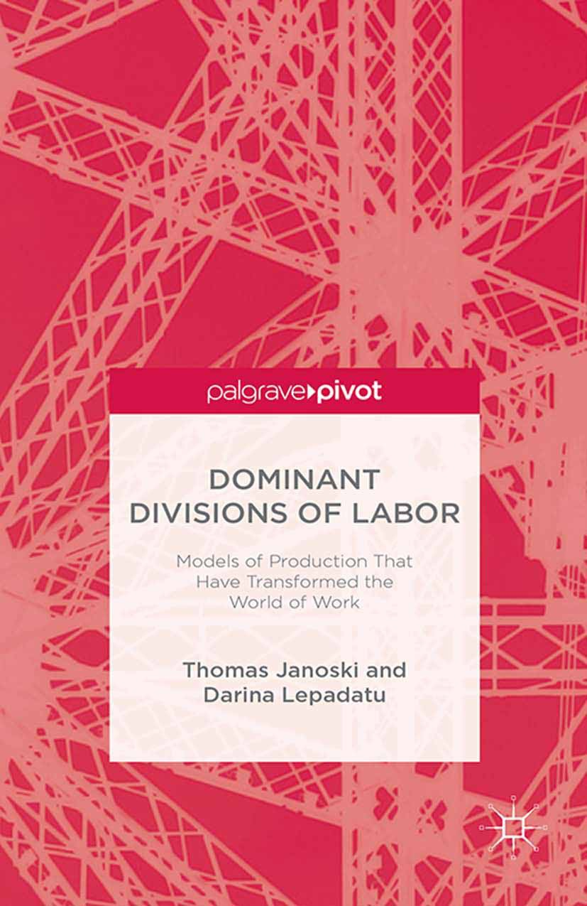 Janoski, Thomas - Dominant Divisions of Labor: Models of Production That Have Transformed the World of Work, ebook