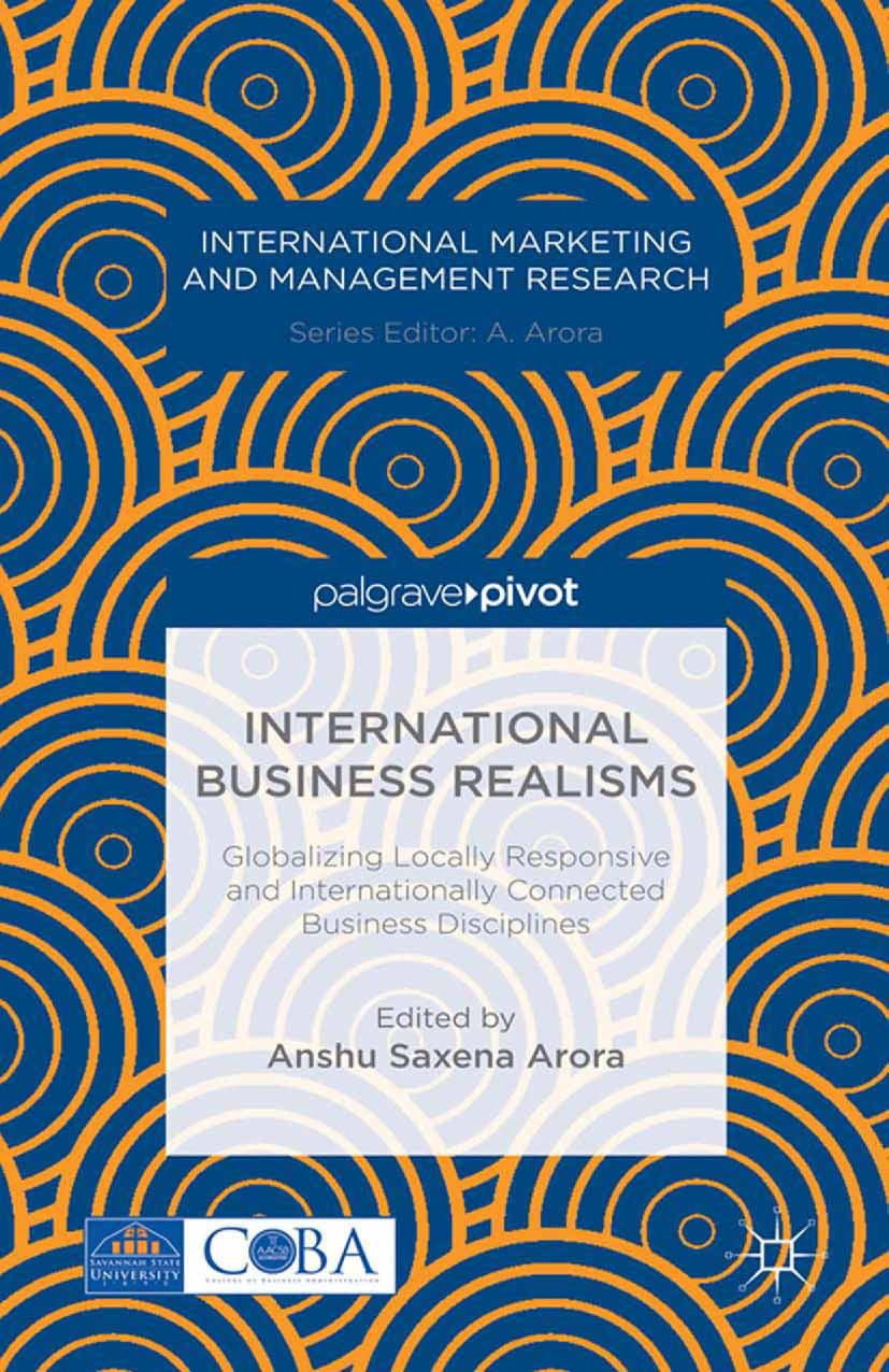 Arora, Anshu Saxena - International Business Realisms: Globalizing Locally Responsive and Internationally Connected Business Disciplines, ebook