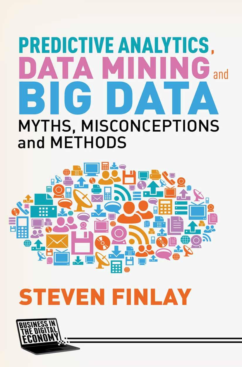 Finlay, Steven - Predictive Analytics, Data Mining and Big Data, ebook