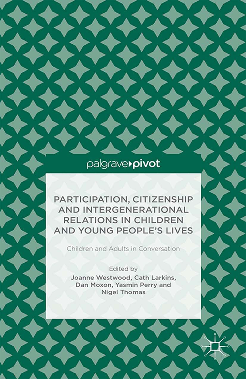 Larkins, Cath - Participation, Citizenship and Intergenerational Relations in Children and Young People's Lives: Children and Adults in Conversation, ebook
