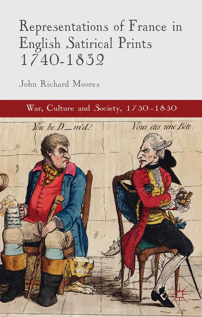 Moores, John Richard - Representations of France in English Satirical Prints 1740–1832, ebook