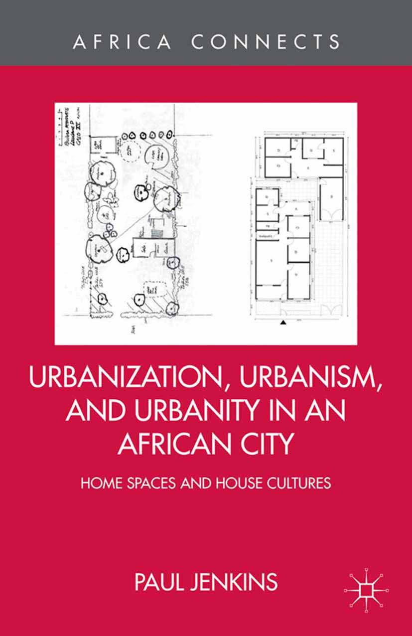 Jenkins, Paul - Urbanization, Urbanism, and Urbanity in an African City, ebook