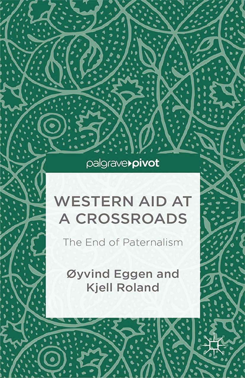 Eggen, Øyvind - Western Aid at a Crossroads: The End of Paternalism, ebook
