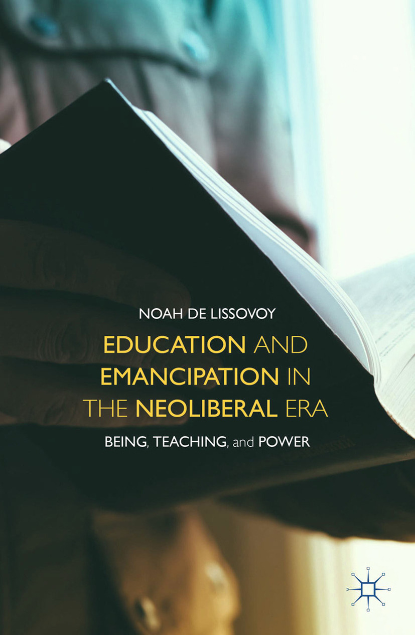 Lissovoy, Noah - Education and Emancipation in the Neoliberal Era, ebook