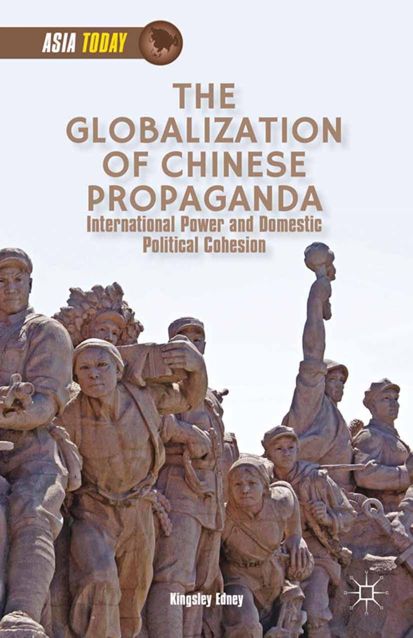 Edney, Kingsley - The Globalization of Chinese Propaganda, ebook