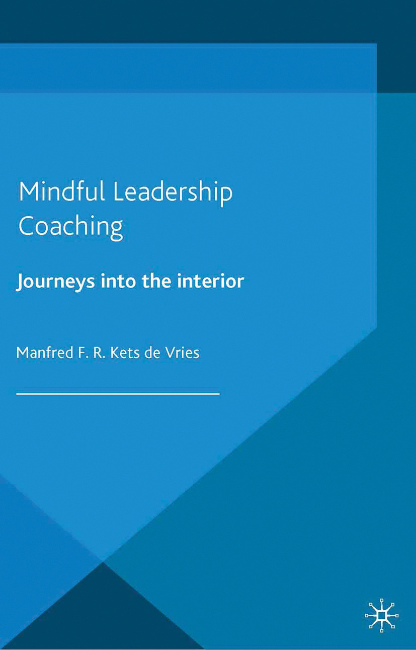 Vries, Manfred F R Kets - Mindful Leadership Coaching, ebook
